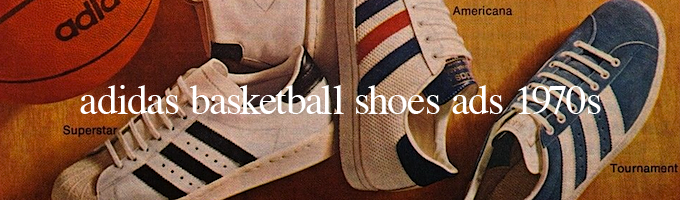 adidas basketball shoes ads 1970s