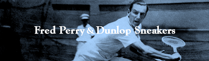 Fred Perry and Dunlop sneakers