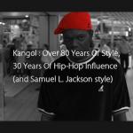 最強コーディネートはサミュエル・L・ジャクソンに学べ!「カンゴール」の80年