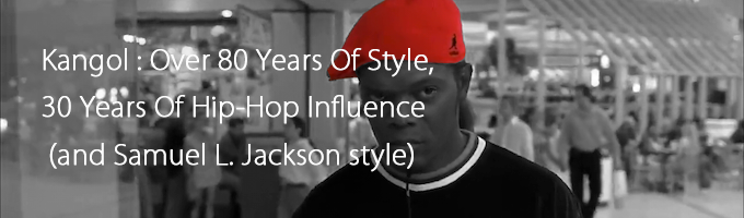 Kangol: Over 80 Years Of Style